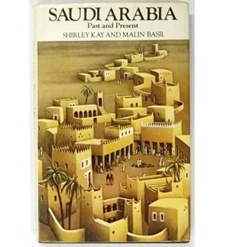 Saudi Arabia: Past and Present [1980, Reprint]