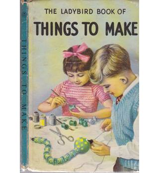 A Ladybird Book of Things to Make