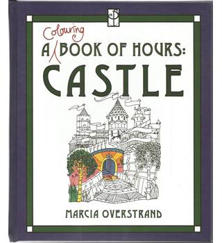 A Colouring Book of Hours: Castle