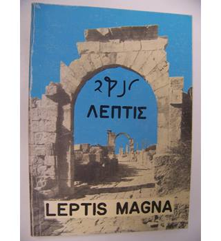 Historical and Archaeological Guide to Leptis Magna