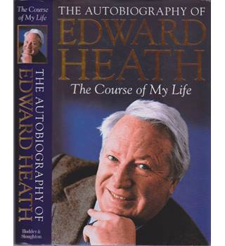 Edward Heath - The Course of My Life