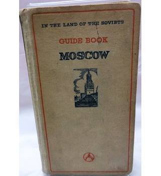 Guide to the City of Moscow: A Handbook for Tourists