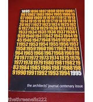 Architects' Journal: Centenary Issue: 9 March 1995