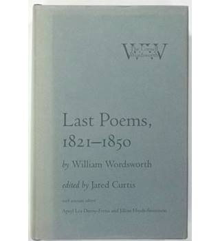 Last Poems, 1821-1850 by William Wordsworth