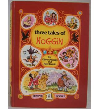 Three Tales of Noggin (Book 2)