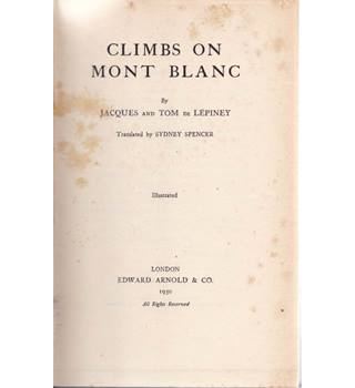 Climbs on Mont Blanc - Jacques and Tom de Lepiney - 1930