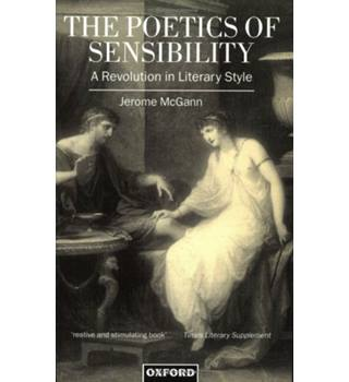 The Poetics of Sensibility : a revolution in literary style / Jerome McGann