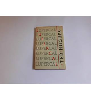 Lupercal- Ted Hughes. Second impression of 1960 Edition.