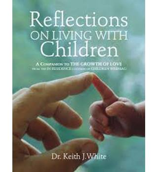 Reflections on Living with Children: A Companion to the Growth of Love