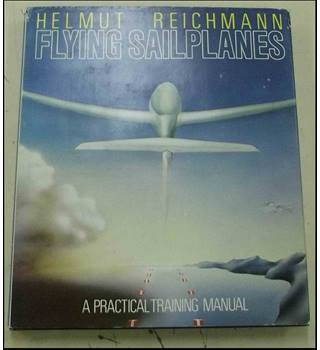 FLYING SAILPLANES: A Practical Training Manual