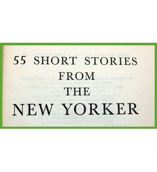55 Short Stories from the New Yorker.   1952.