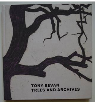 Tony Bevan: Trees and Archives - SIGNED