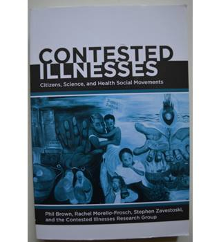 Contested Illnesses - Citizens, Science, and Health Social Movements