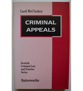Criminal Appeals - Scottish Criminal Law and Practice Series