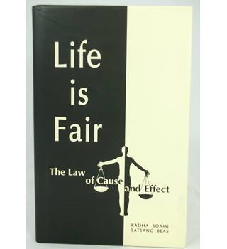 Life is Fair The Law of Cause and Effect