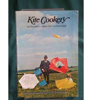 Kite Cookery by Squadron Leader Don Dunford MBE