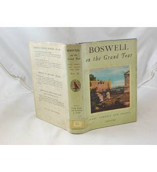 Boswell on the Grand Tour Italy, Corsica and France 1765-1766 by Frank Brady and Frederick Pottle publ William Heinemann 1955