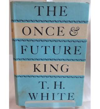 The Once & Future King - T H White