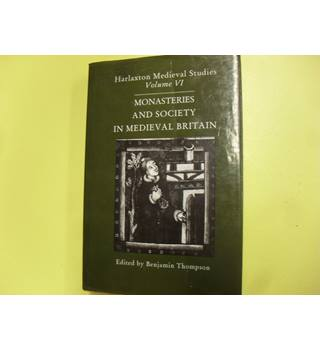 Monasteries and Society in Medieval Britain