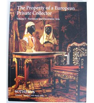 The Property of a European Private Collector: Volume 1, Furniture and Decorative Arts