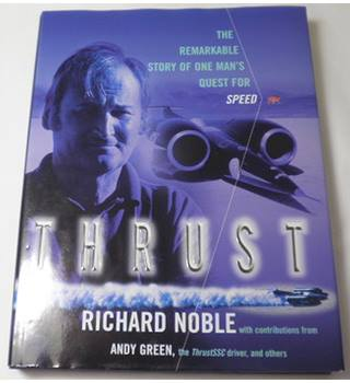 Thrust: The Remarkable Story of One Man's Quest for Speed by Richard Noble