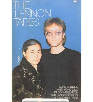 The Lennon Tapes: John Lennon and Yoko Ono in Conversation with Andy Peebles 6 December 1980