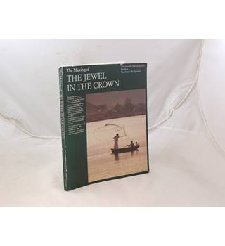 The Making Of The Jewel In The Crown By Various Authors Published By Granada Publishing 1984