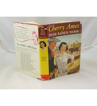 Cherry Ames Dude Ranch Nurse By Julie Tatham Published By World Distributors (Manchester Ltd) Hardback Book With Dust Jacket.