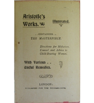 Aristotle's Works: Containing The Master-Piece