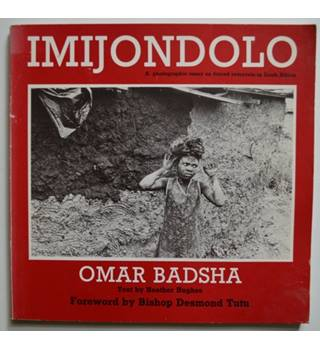 Imijondolo : A Photographic Essay on Forced Removals in the Inanda District of South Africa - SIGNED