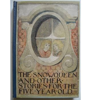 The Snow Queen and Other Stories For The Five Year Old