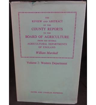 The Review and Abstract of the County Reports to the Board of Agriculture - Volume 2: Western Department