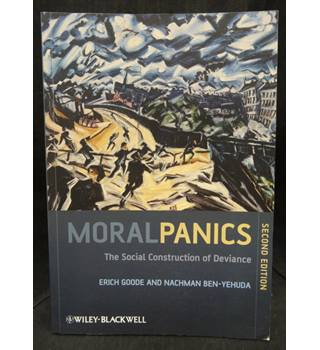 Moral Panics - The Social Construction of Deviance