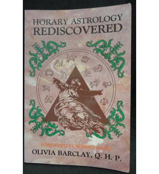 Horary Astrology Rediscovered