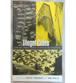 Illegal Cities: Law and Urban Change in Developing Countries
