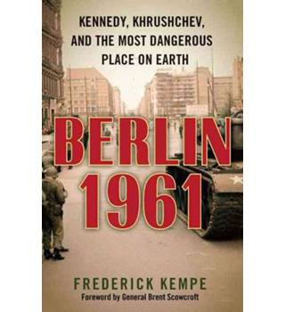 Berlin 1961 - Frederick Kempe - Signed Copy