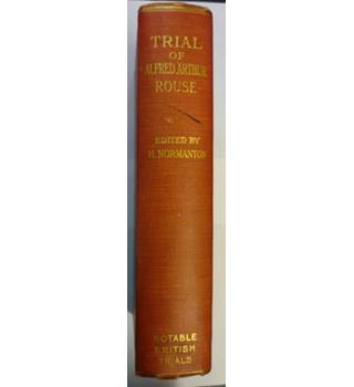 Trial of Alfred Arthur Rouse