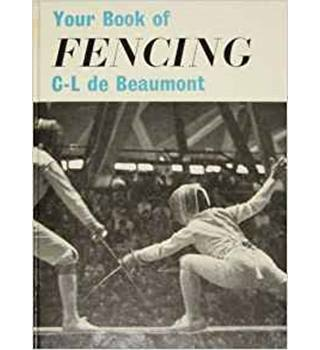 Your Book of Fencing C-L de Beaumont