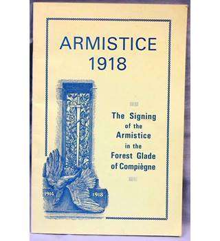 Armistice 1918. The Signing of the Armistice in the Forest Glade of Compiegne
