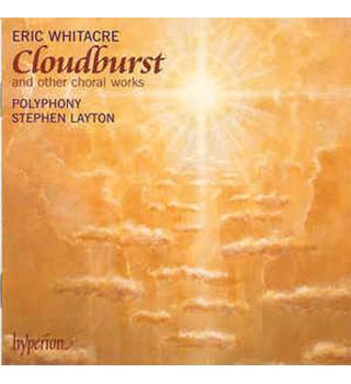 Eric Whitacre - Cloudburst And Other Choral Works / Polyphony / Stephen Layton
