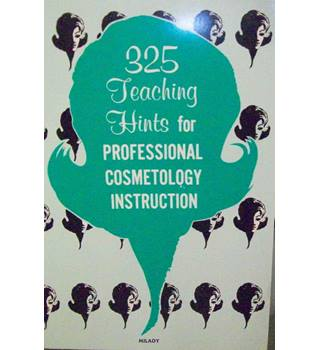 325 Teaching Hints for Professional Cosmetology Instruction