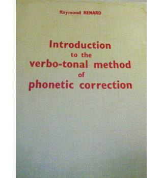 Introduction To The Verbo-Method Of Phonetic Correction.   Introduction à la méthode verbo-tonale de correction phonétique.
