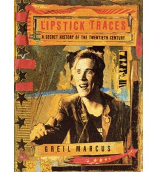 Lipstick traces, A secret history of the 20th century.