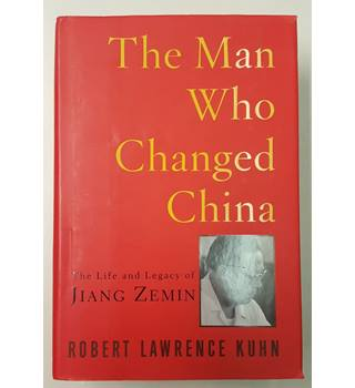 The Man Who Changed China