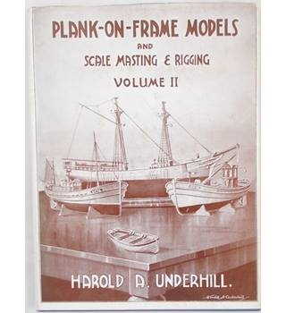 Plank-on-frame models and scale masting and rigging Volume II (1979)