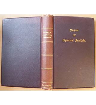 manual of chemical analysis as applied to the assay of fuels, ores, metals, alloys, salts and other mineral products