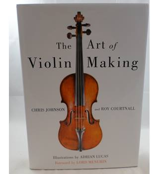 The Art of Violin Making by Chris Johnson and Roy Courtnall.