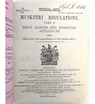 Musketry Regulations Part 2: Rifle Ranges and Musketry Appliances 1910