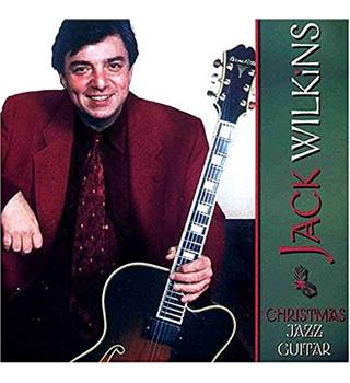Christmas Jazz Guitar Jack Wilkins