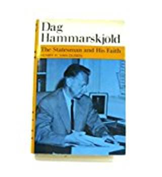Dag Hammarskjold: A biographical interpretation of 'Markings'